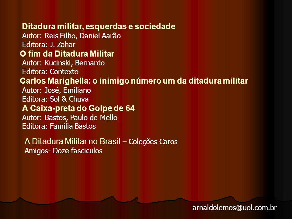 A Ditadura Militar no Brasil – Coleções Caros Amigos- Doze fasciculos