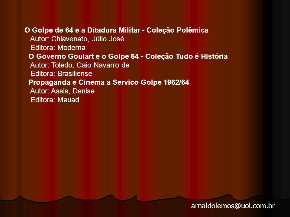 O Golpe de 64 e a Ditadura Militar - Coleção Polêmica Autor: Chiavenato, Júlio José Editora: Moderna