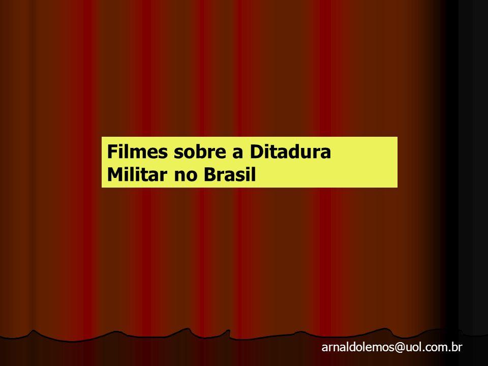 Filmes sobre a Ditadura Militar no Brasil