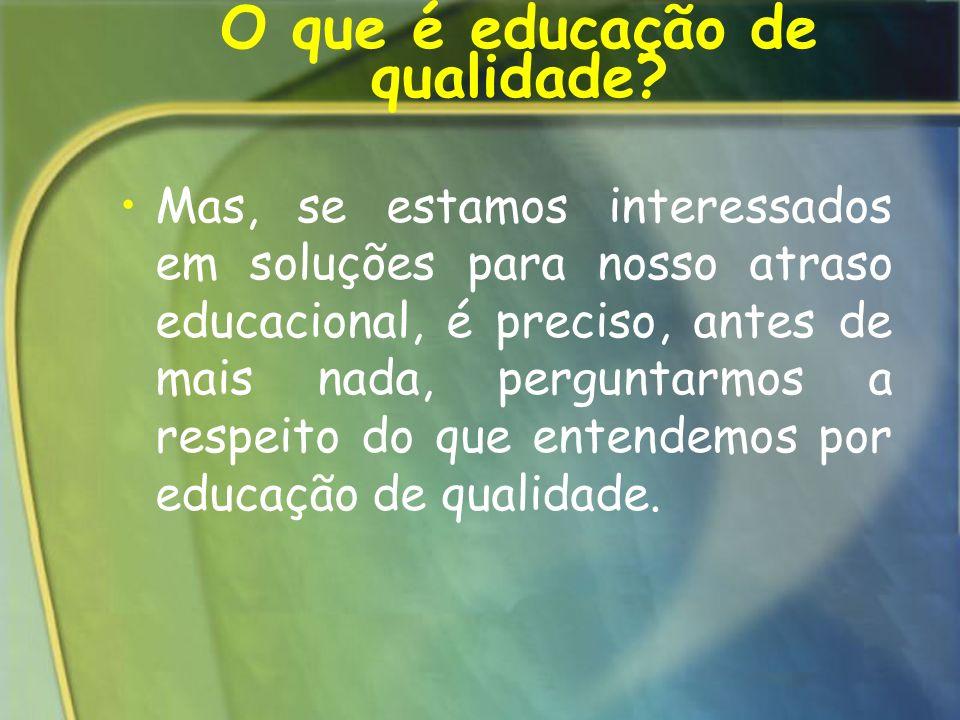 O que é educação de qualidade