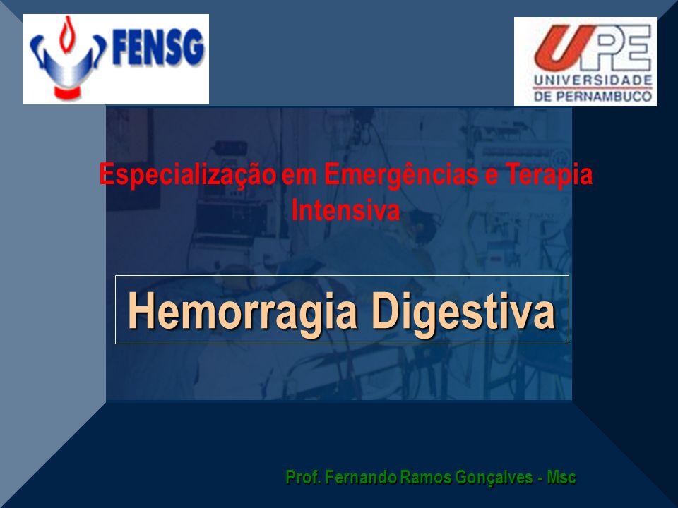 Hemorragia Digestiva Especialização em Emergências e Terapia Intensiva