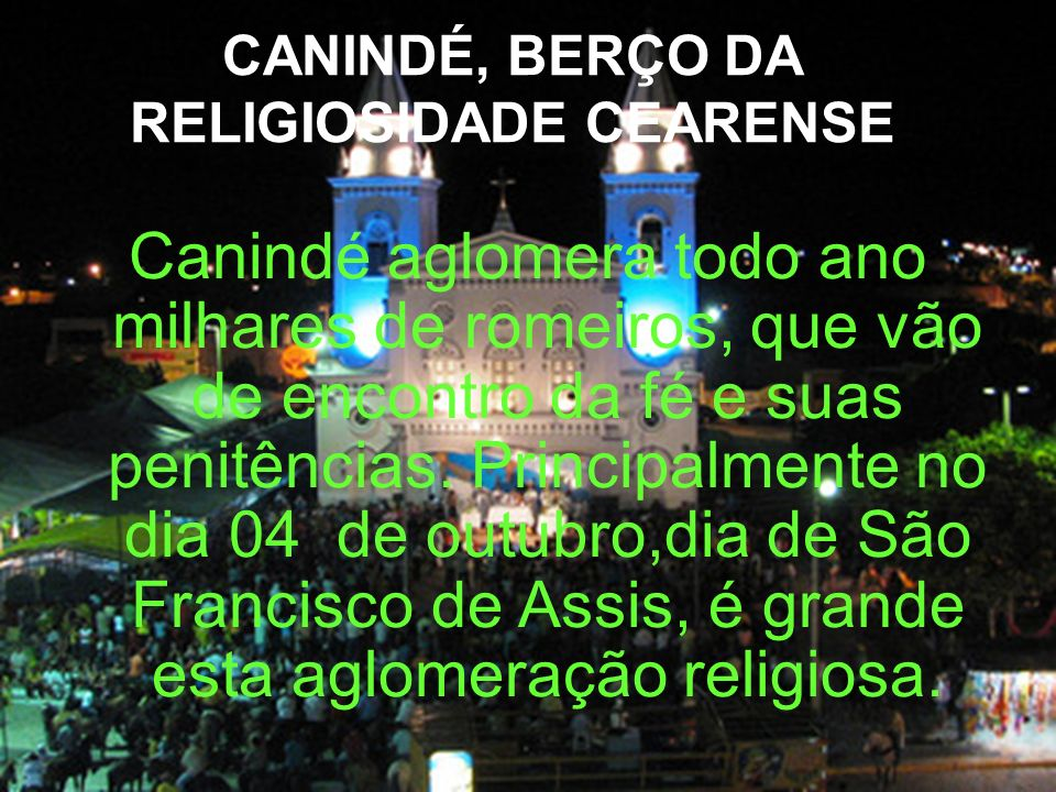 CANINDÉ, BERÇO DA RELIGIOSIDADE CEARENSE