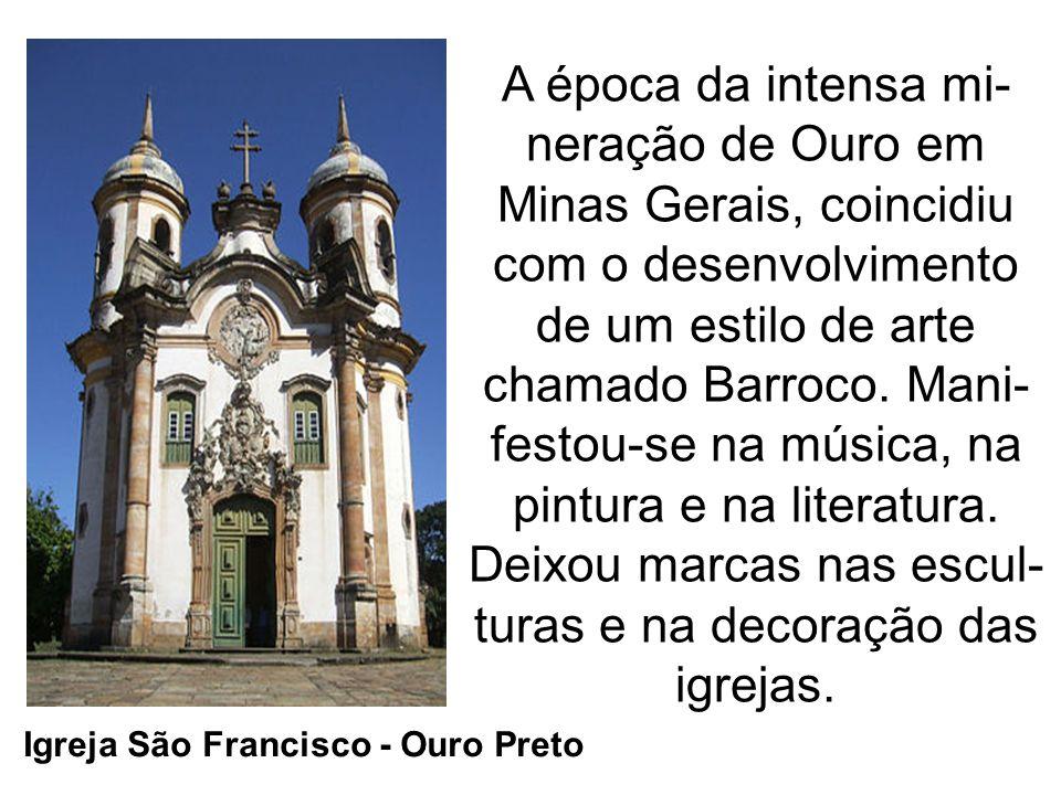 A época da intensa mi-neração de Ouro em Minas Gerais, coincidiu com o desenvolvimento