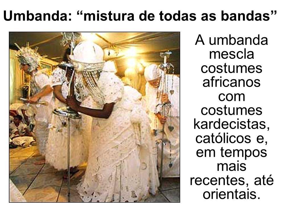 Umbanda: mistura de todas as bandas