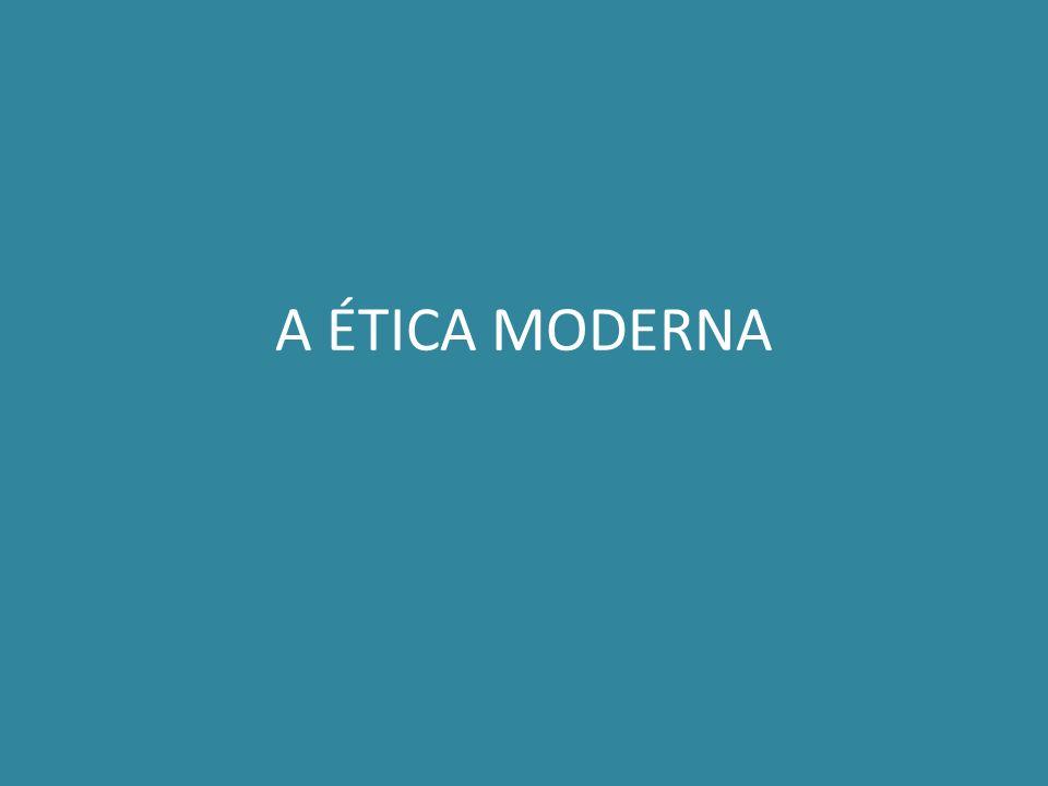 A ÉTICA MODERNA