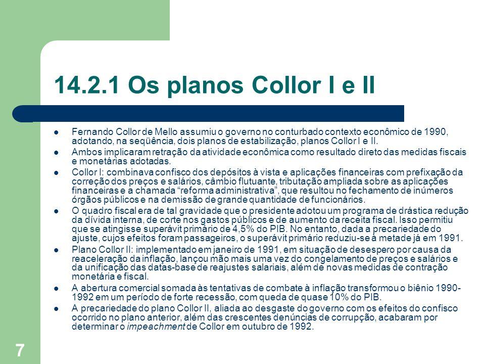 14.2.1 Os planos Collor I e II