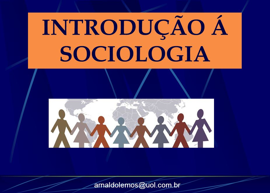 INTRODUÇÃO Á SOCIOLOGIA