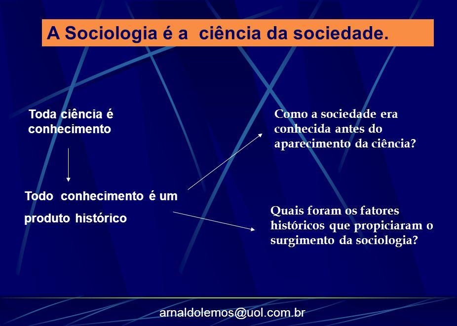 A Sociologia é a ciência da sociedade.