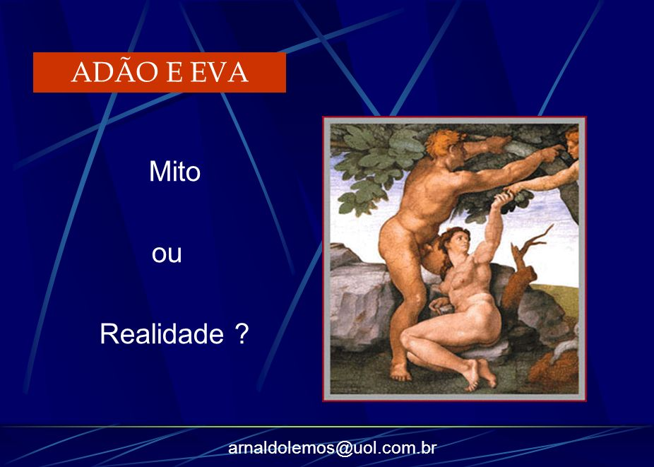 ADÃO E EVA Mito ou Realidade