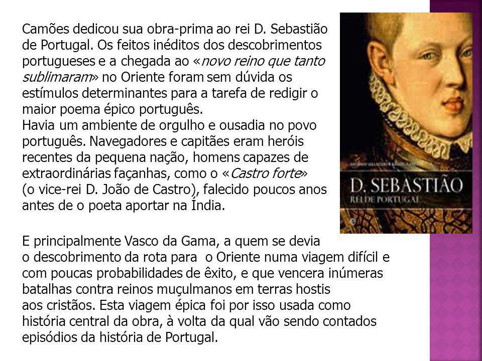 Camões dedicou sua obra-prima ao rei D. Sebastião de Portugal
