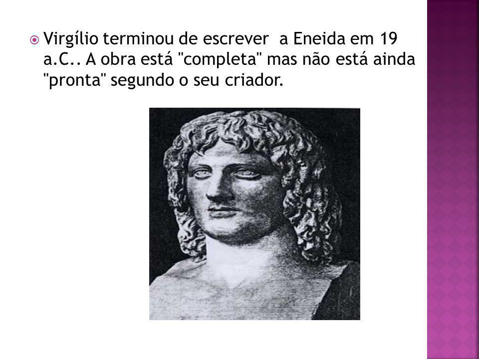 Virgílio terminou de escrever a Eneida em 19 a. C