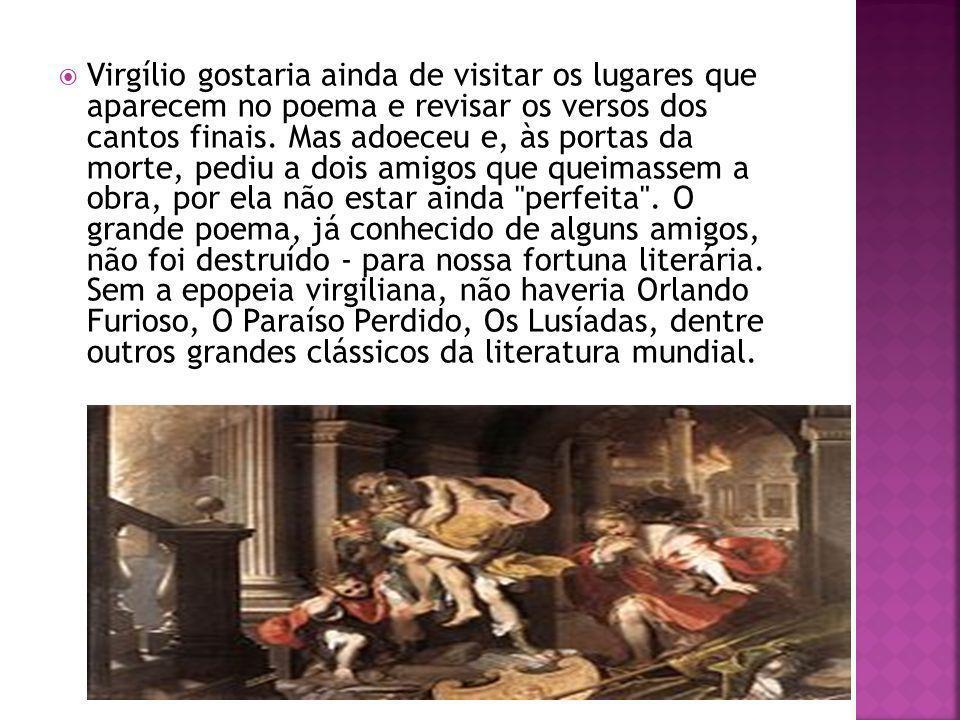 Virgílio gostaria ainda de visitar os lugares que aparecem no poema e revisar os versos dos cantos finais.