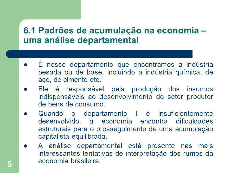 6.1 Padrões de acumulação na economia – uma análise departamental