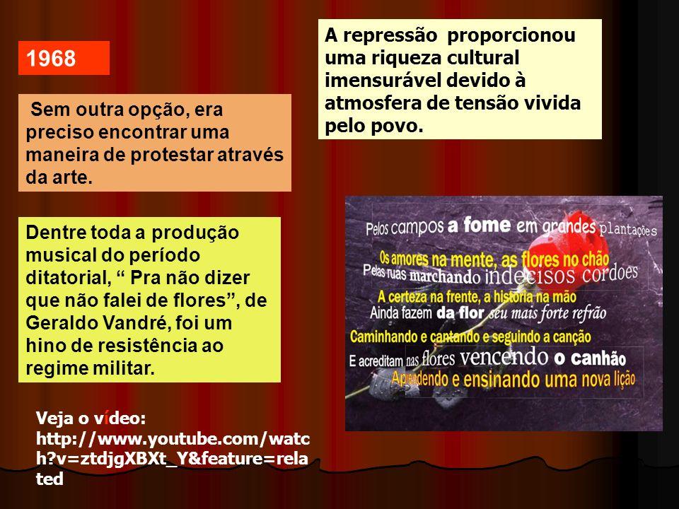 A repressão proporcionou uma riqueza cultural imensurável devido à atmosfera de tensão vivida pelo povo.