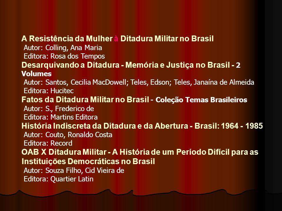 A Resistência da Mulher à Ditadura Militar no Brasil Autor: Colling, Ana Maria Editora: Rosa dos Tempos