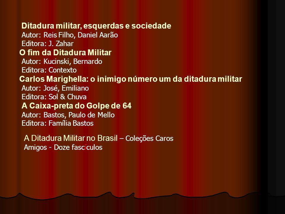 A Ditadura Militar no Brasil – Coleções Caros Amigos - Doze fascículos