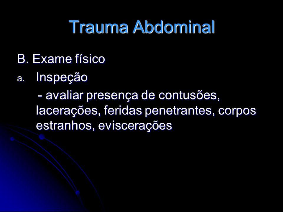 Trauma Abdominal B. Exame físico Inspeção