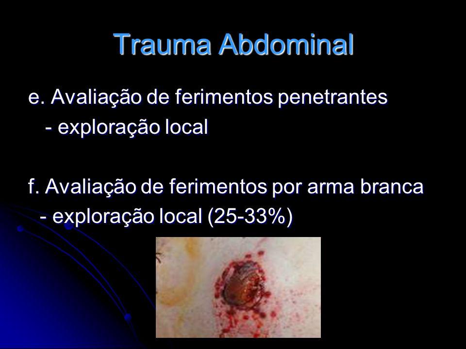 Trauma Abdominal e. Avaliação de ferimentos penetrantes