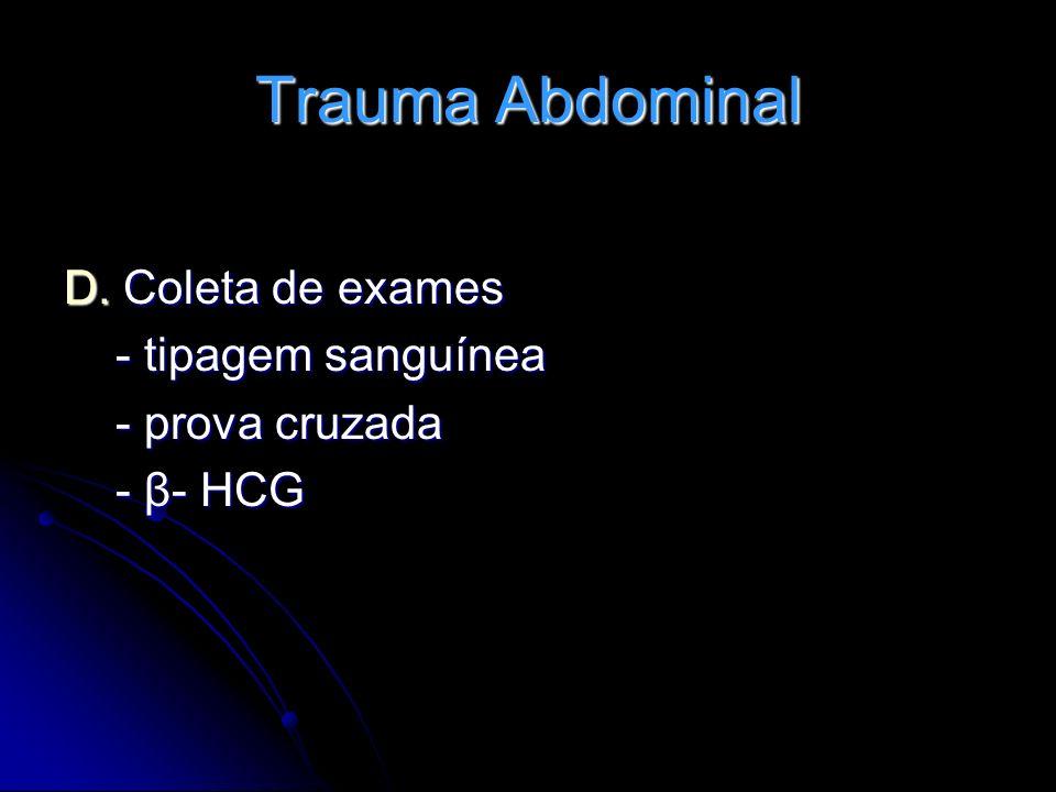 Trauma Abdominal D. Coleta de exames - tipagem sanguínea