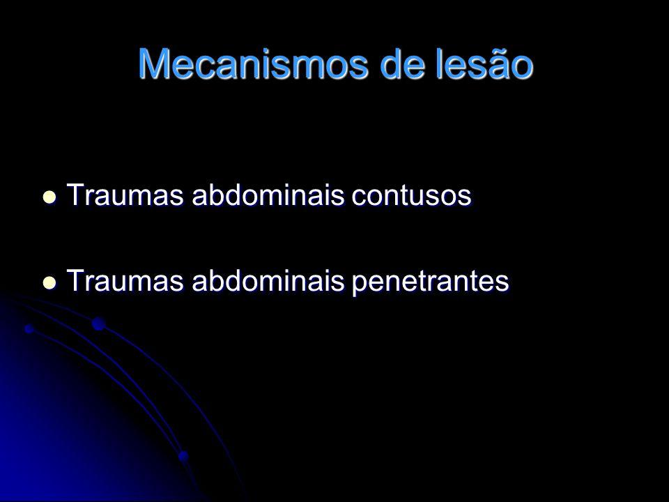 Mecanismos de lesão Traumas abdominais contusos