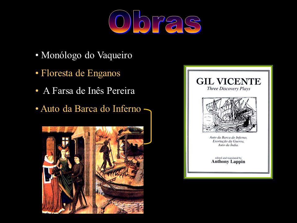 Obras Monólogo do Vaqueiro Floresta de Enganos A Farsa de Inês Pereira