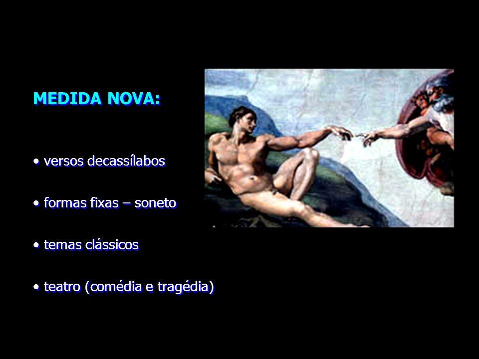 MEDIDA NOVA: versos decassílabos formas fixas – soneto temas clássicos