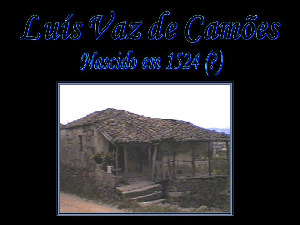 Luís Vaz de Camões Nascido em 1524 ( )