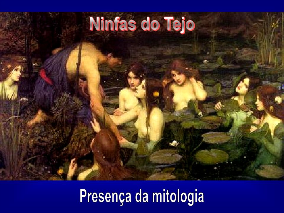Ninfas do Tejo Presença da mitologia