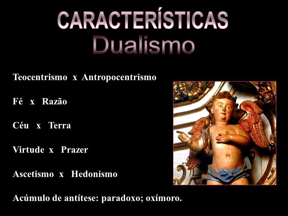 Dualismo Teocentrismo x Antropocentrismo Fé x Razão Céu x Terra