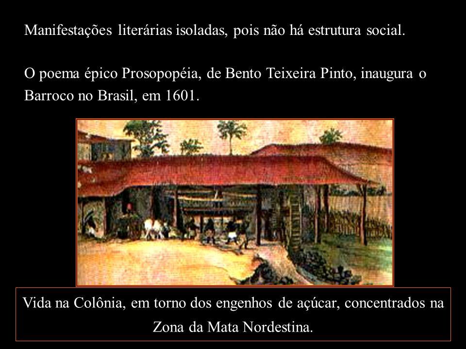 Manifestações literárias isoladas, pois não há estrutura social.