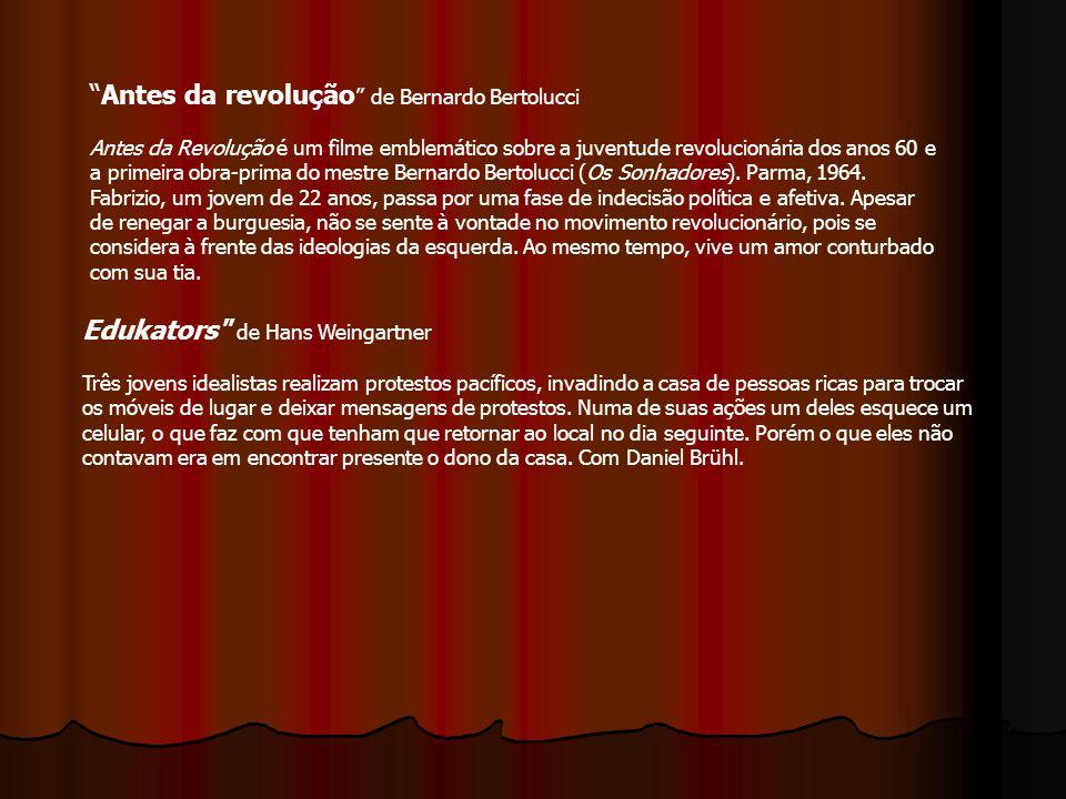 Antes da revolução de Bernardo Bertolucci Antes da Revolução é um filme emblemático sobre a juventude revolucionária dos anos 60 e a primeira obra-prima do mestre Bernardo Bertolucci (Os Sonhadores). Parma, 1964. Fabrizio, um jovem de 22 anos, passa por uma fase de indecisão política e afetiva. Apesar de renegar a burguesia, não se sente à vontade no movimento revolucionário, pois se considera à frente das ideologias da esquerda. Ao mesmo tempo, vive um amor conturbado com sua tia.