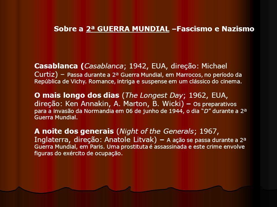 Sobre a 2ª GUERRA MUNDIAL –Fascismo e Nazismo