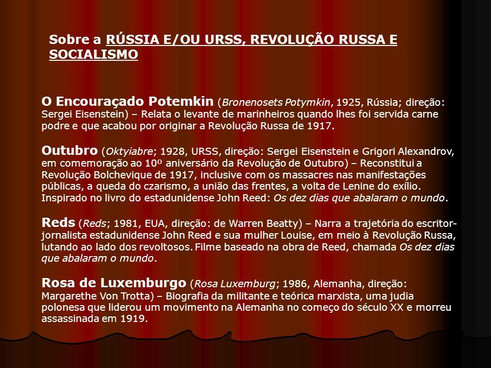 Sobre a RÚSSIA E/OU URSS, REVOLUÇÃO RUSSA E SOCIALISMO
