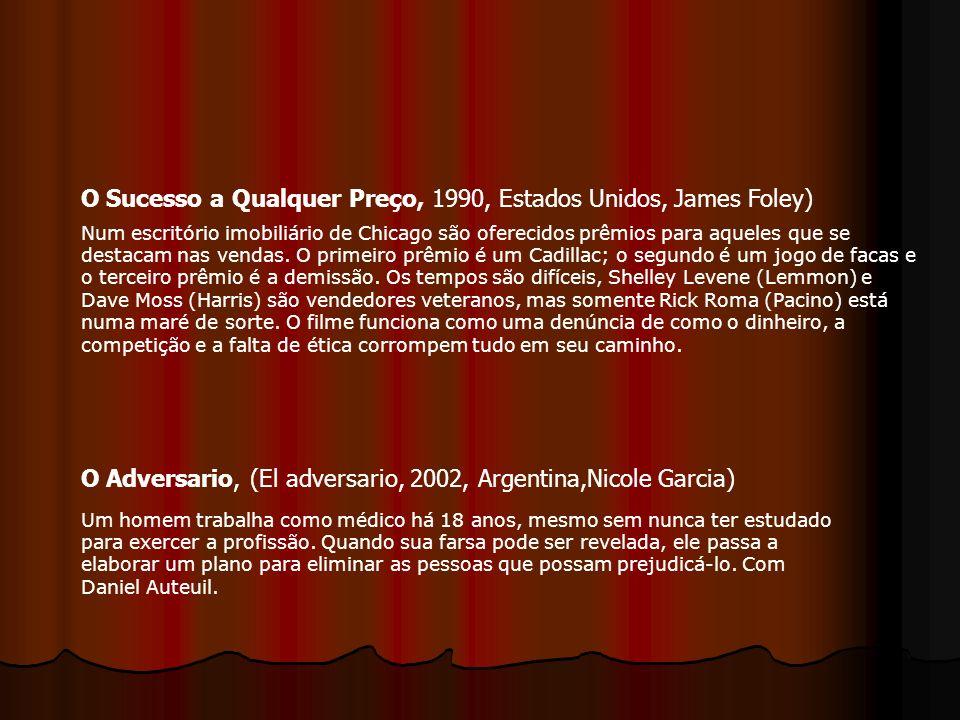 O Sucesso a Qualquer Preço, 1990, Estados Unidos, James Foley)