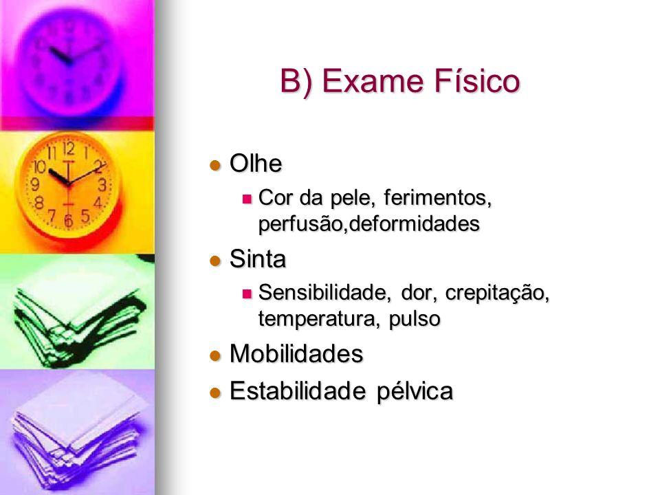 B) Exame Físico Olhe Sinta Mobilidades Estabilidade pélvica