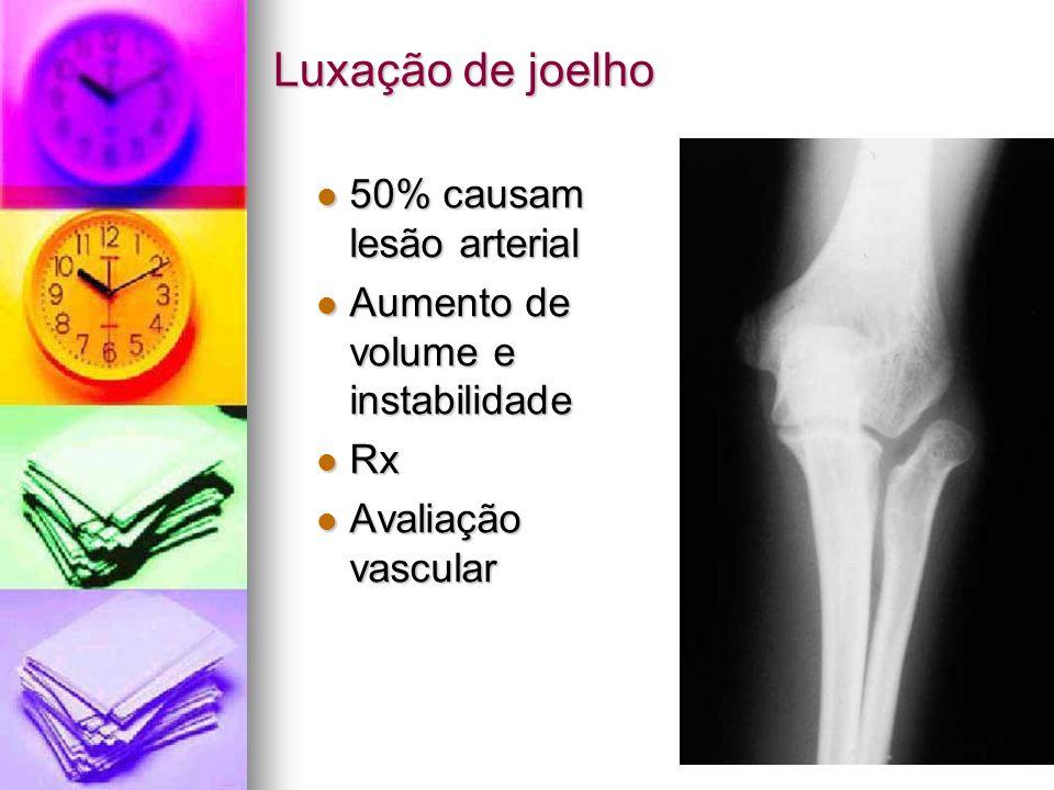 Luxação de joelho 50% causam lesão arterial