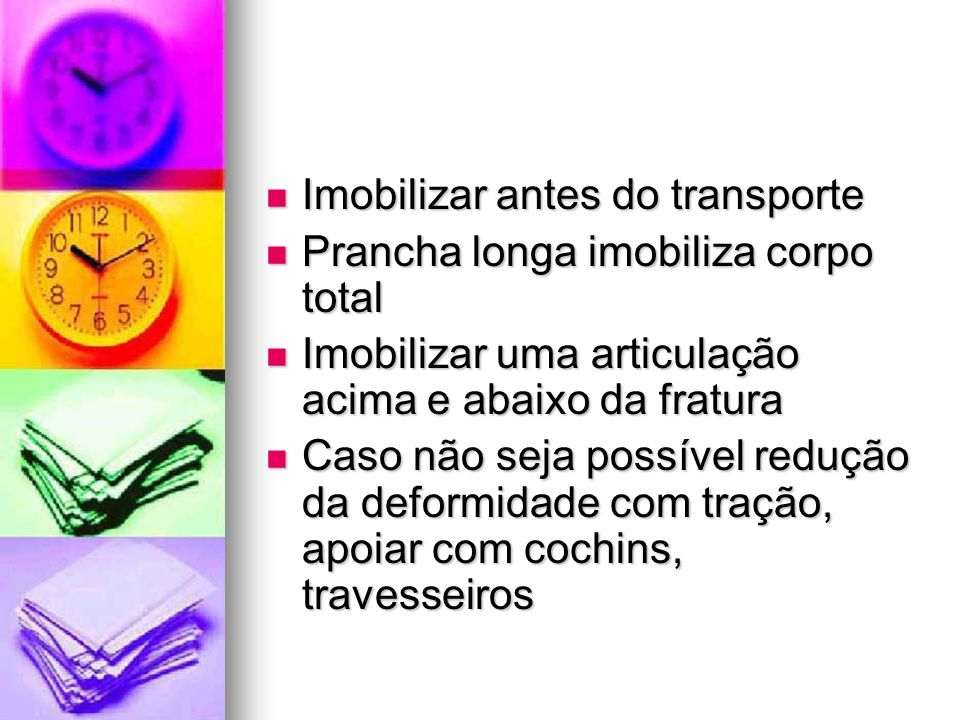 Imobilizar antes do transporte