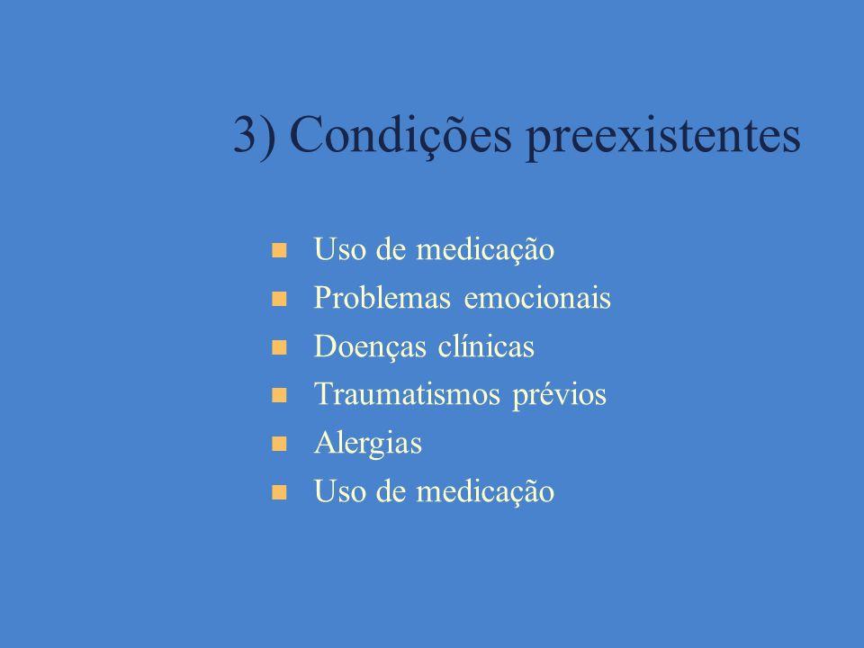 3) Condições preexistentes