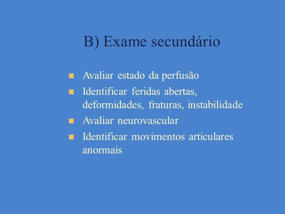 B) Exame secundário Avaliar estado da perfusão