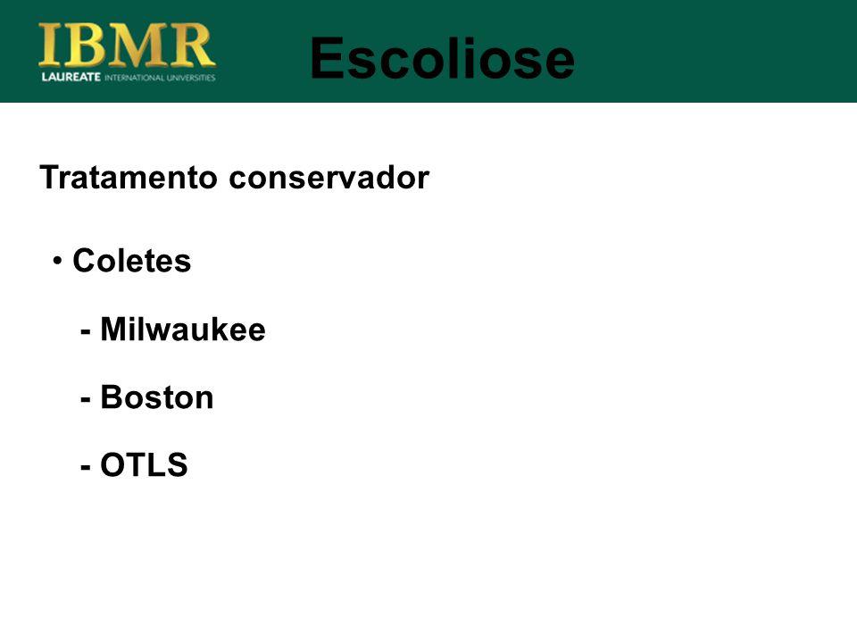 Escoliose Tratamento conservador Coletes - Milwaukee - Boston - OTLS