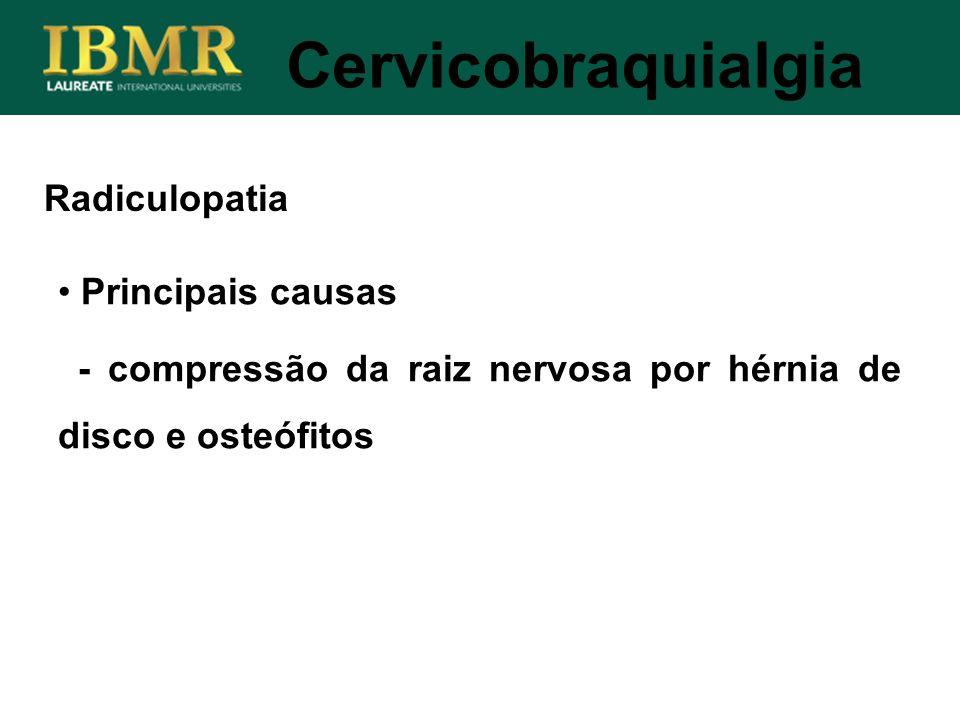 Cervicobraquialgia Radiculopatia Principais causas