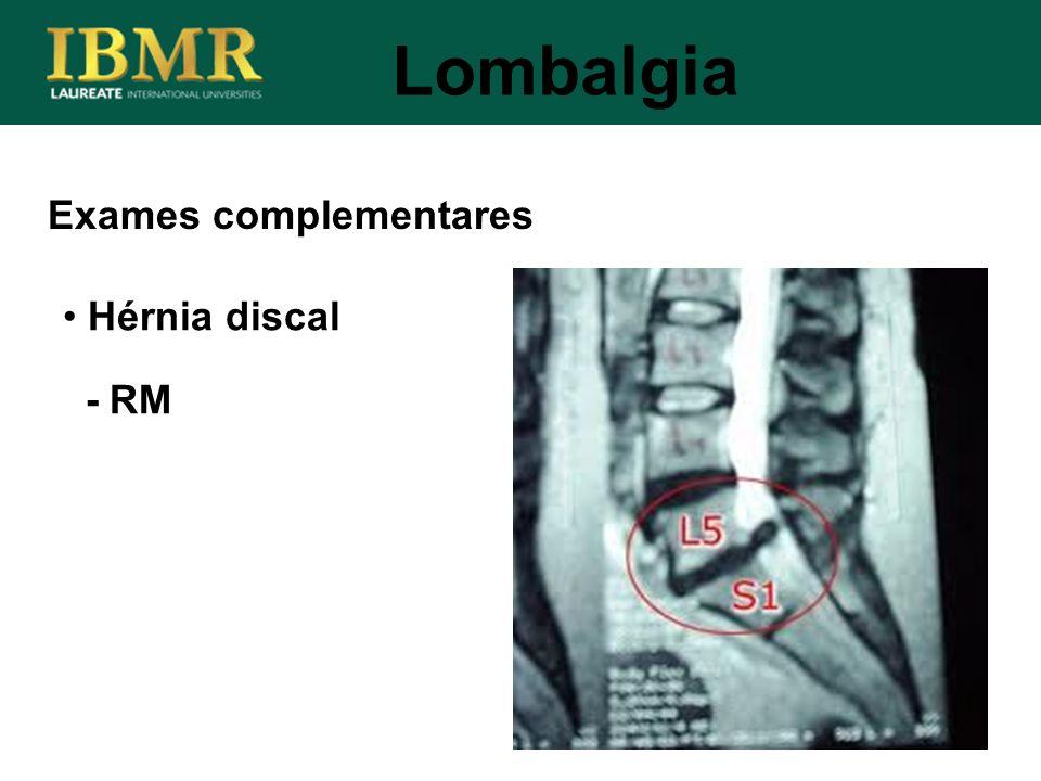 Lombalgia Exames complementares Hérnia discal - RM