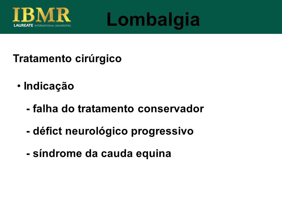 Lombalgia Tratamento cirúrgico Indicação