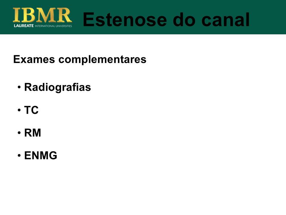 Estenose do canal Exames complementares Radiografias TC RM ENMG