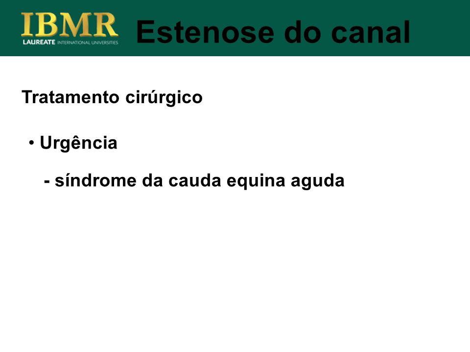 Estenose do canal Tratamento cirúrgico Urgência