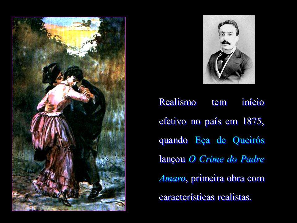 Realismo tem início efetivo no país em 1875, quando Eça de Queirós lançou O Crime do Padre Amaro, primeira obra com características realistas.