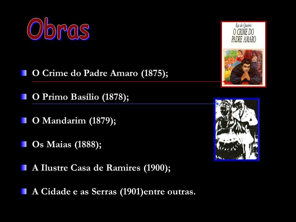 Obras O Crime do Padre Amaro (1875); O Primo Basílio (1878);