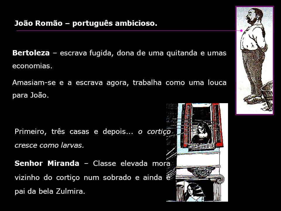 João Romão – português ambicioso.