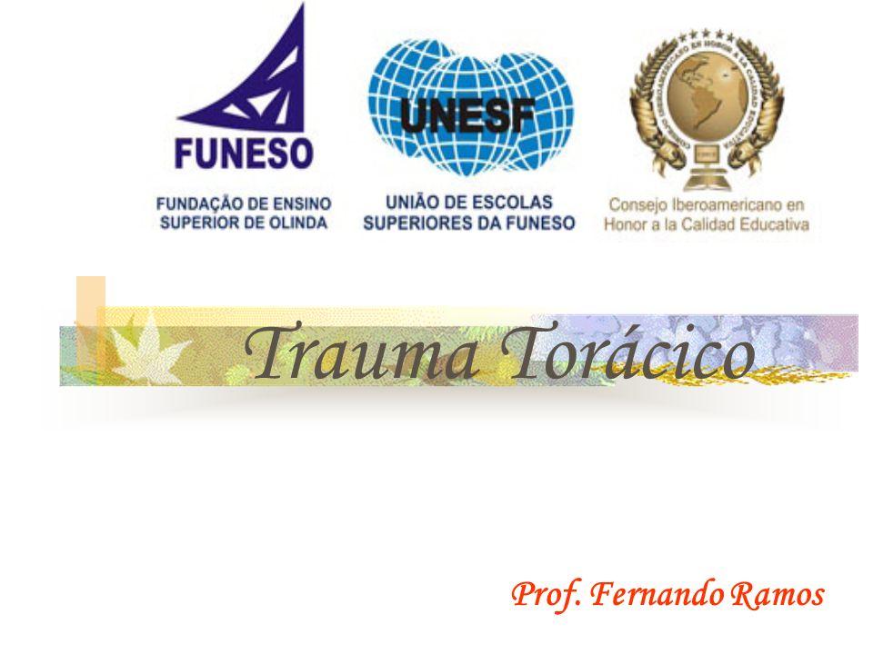 Trauma Torácico Prof. Fernando Ramos