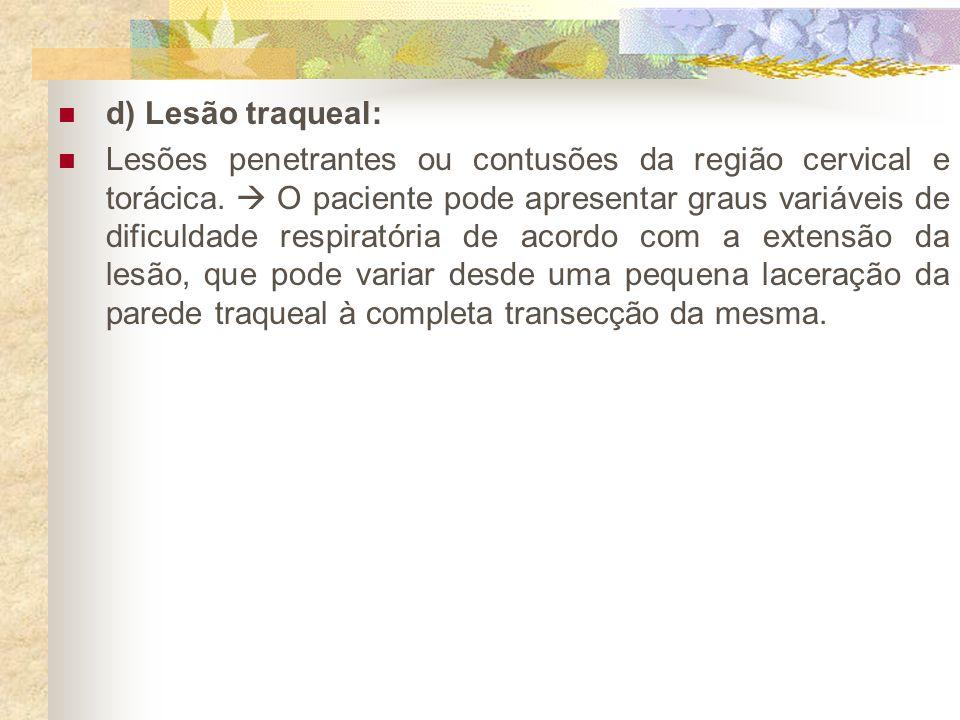 d) Lesão traqueal:
